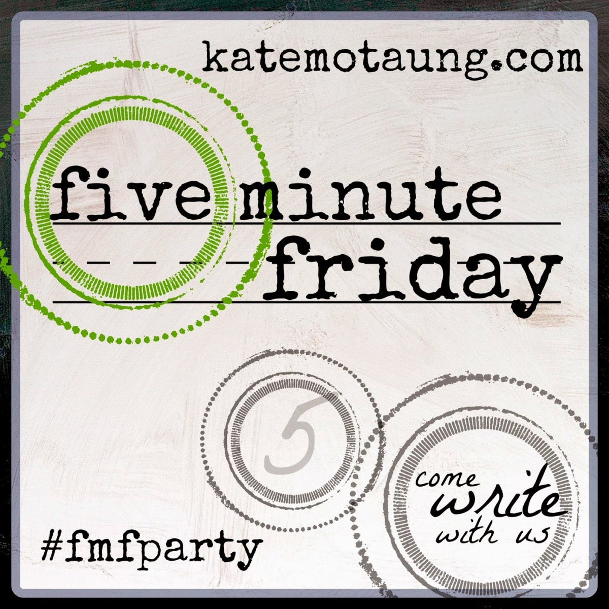 [Five Minute Friday] First